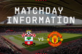 Matchday Information: Southampton v Manchester United